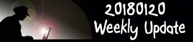 20180120 Weekly Update