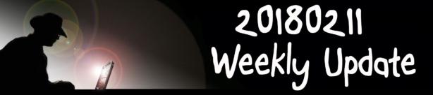 20180211 Weekly Update